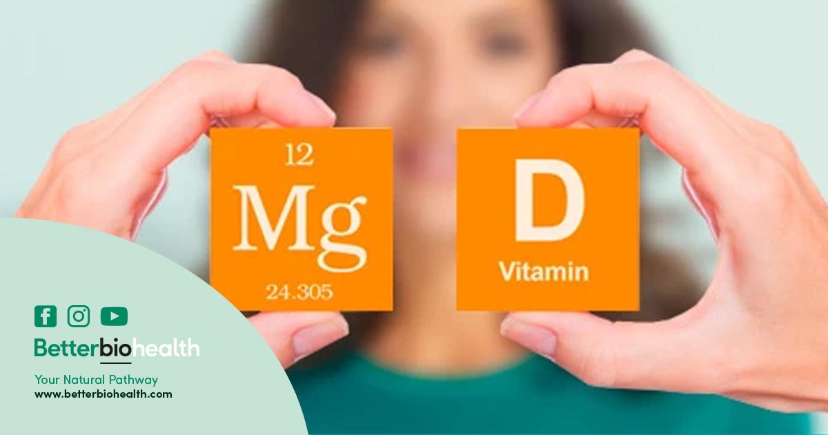 Importance of magnesium, vitamin D deficiency - BetterBio Health