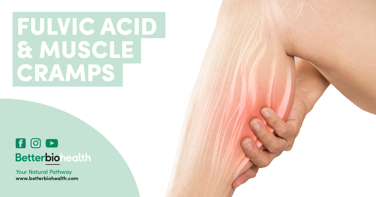 Fulvic Acid Relieve Muscle Cramps - BetterBio Health